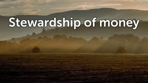 Stewardship of money