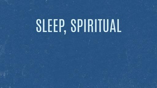 Sleep, spiritual