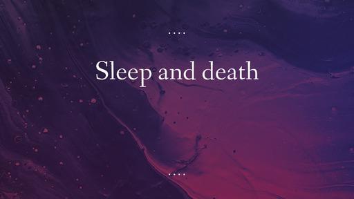 Sleep and death