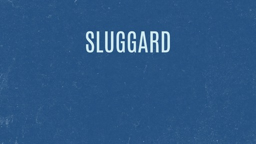 Sluggard