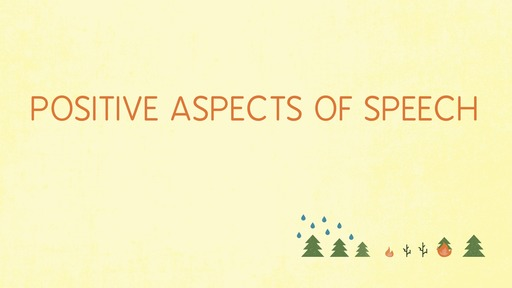 Positive aspects of speech