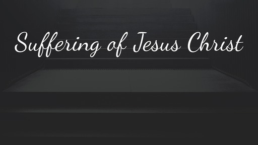 Suffering of Jesus Christ