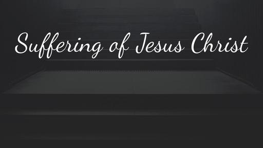 Suffering of Jesus Christ