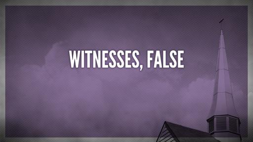 Witnesses, false