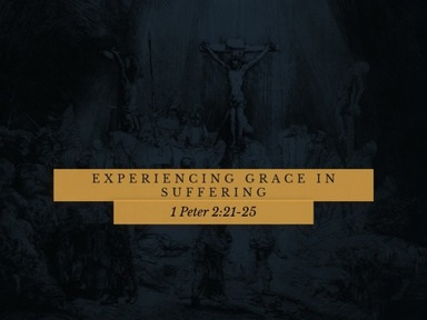 Experiencing Grace in Suffering 8-30-2020