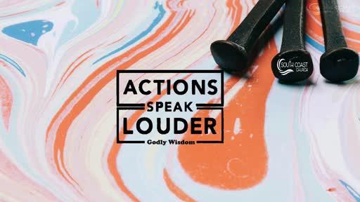 Actions Speak Louder: Godly Wisdom / Pastor Craig Kruse (8.30.20)