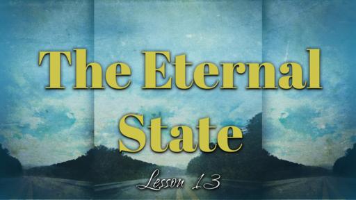 2019-03-10 SS (TM) - God's Plan #40: L13- The Eternal State, Pt 2