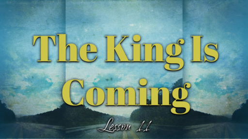 2019-01-27 SS (TM) - God's Plan #35: L11-The King Is Coming, Pt 5