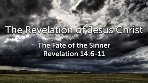 Sunday, August 30, 2020 - PM - The Fate of the Sinner - Revelation 14:6-11