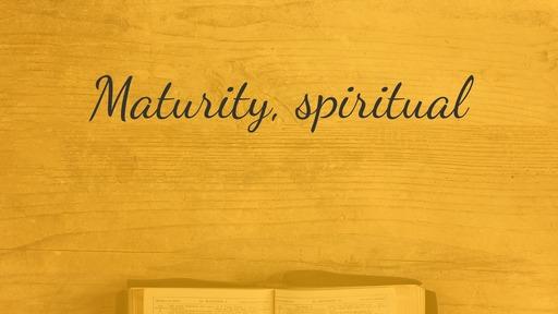 Maturity, spiritual