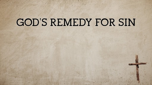 God's remedy for sin