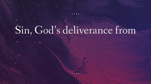 Sin, God's deliverance from