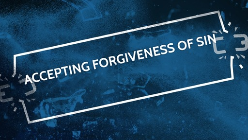 Accepting forgiveness of sin