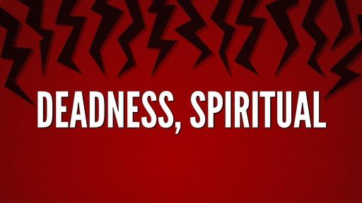 Deadness, spiritual