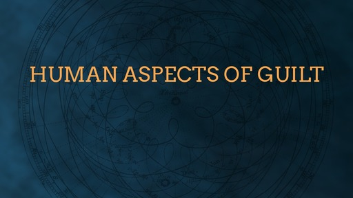 Human aspects of guilt