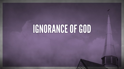 Ignorance of God