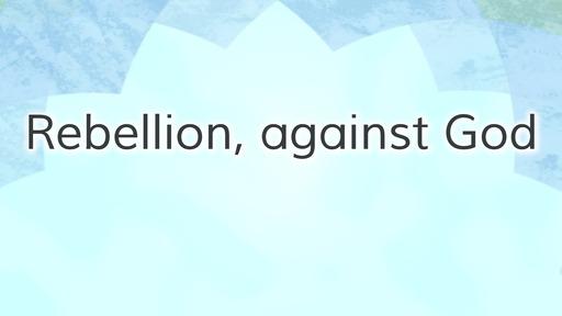 Rebellion, against God