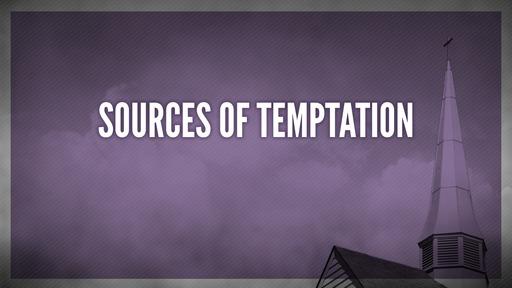Sources of temptation