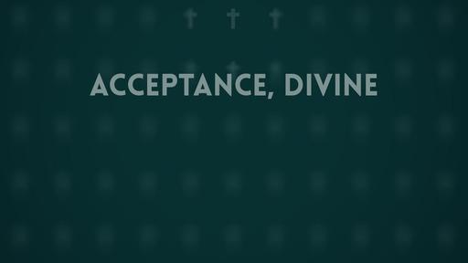 Acceptance, divine