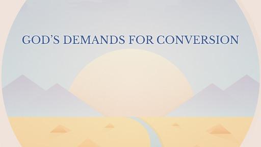 God's demands for conversion
