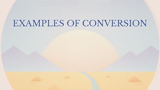 Examples of conversion