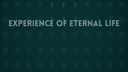 Experience of eternal life