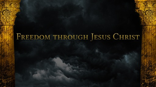 Freedom through Jesus Christ