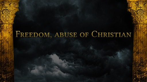 Freedom, abuse of Christian
