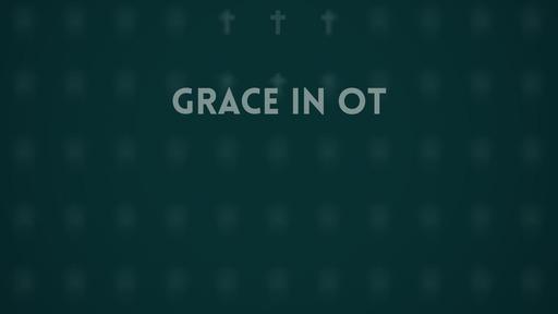 Grace in OT