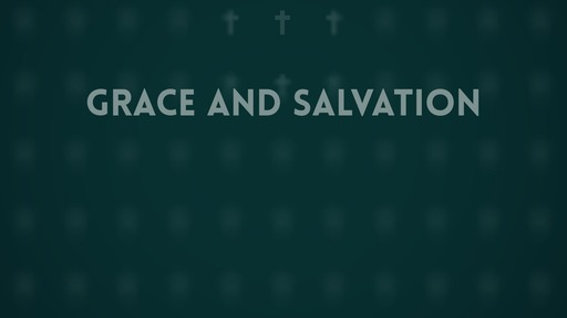 Grace and salvation