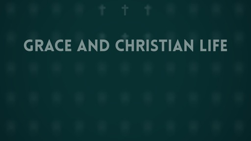 Grace and Christian life