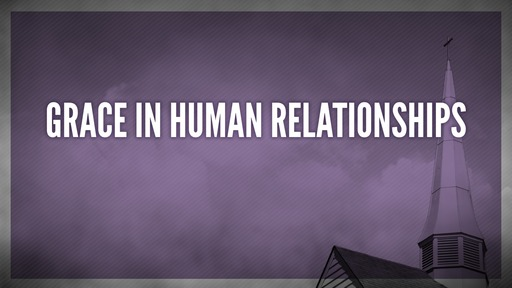 Grace in human relationships