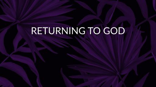 Returning to God