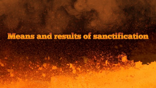 Means and results of sanctification