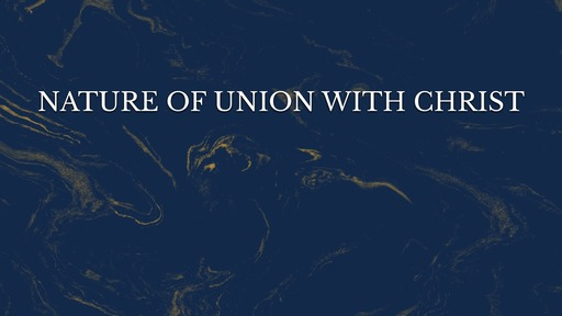 Nature of union with Christ