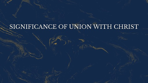 Significance of union with Christ