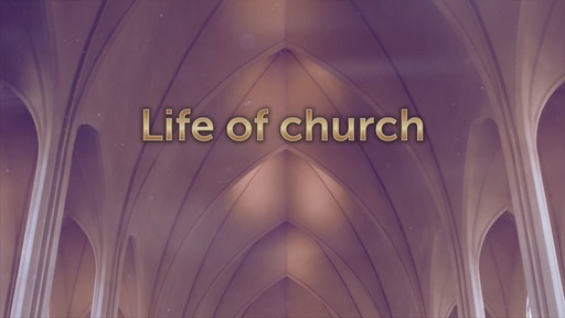 Life of church