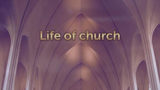 Life of church