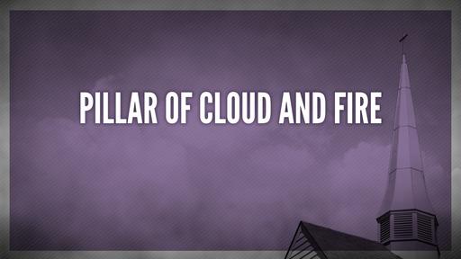 Pillar of cloud and fire