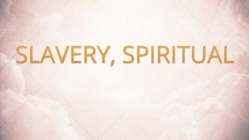 Slavery, spiritual
