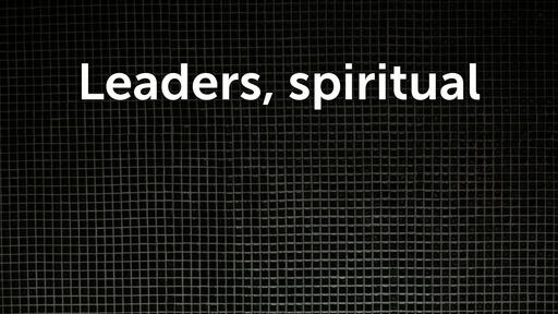 Leaders, spiritual