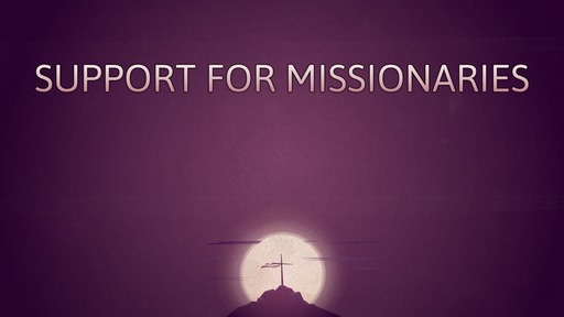 Support for missionaries