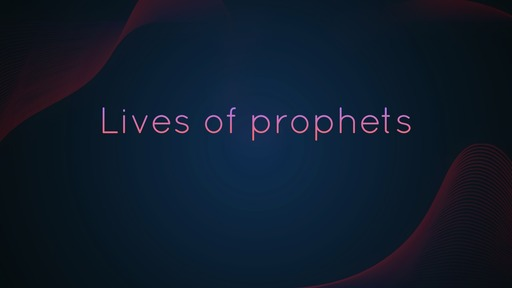 Lives of prophets