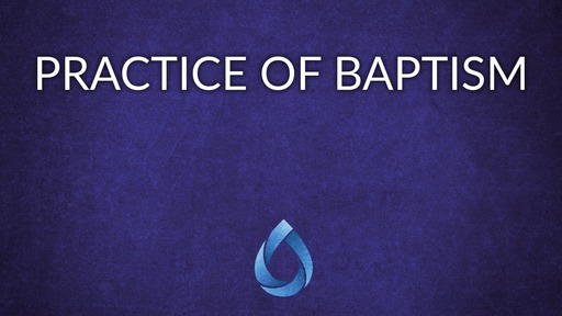 Practice of baptism