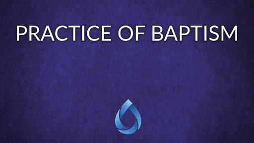 Practice of baptism