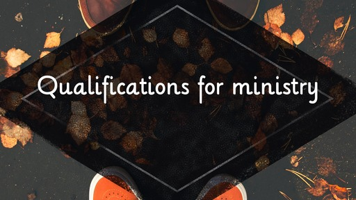 Qualifications for ministry