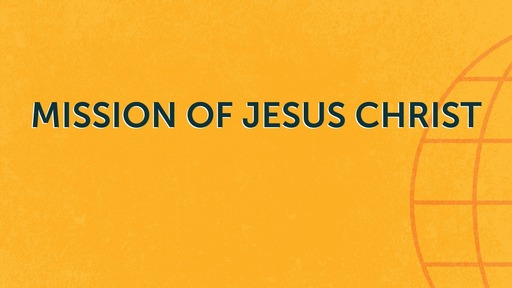 Mission of Jesus Christ