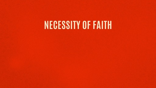 Necessity of faith