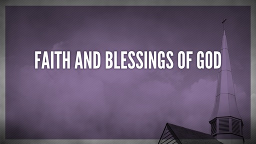 Faith and blessings of God