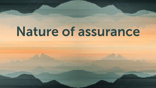 Nature of assurance